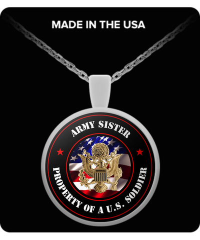 Military - Army Sister - Property of a U.S. Soldier - Necklace
