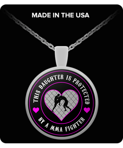 MMA - This Daughter Is Protected By A MMA Fighter - Necklace