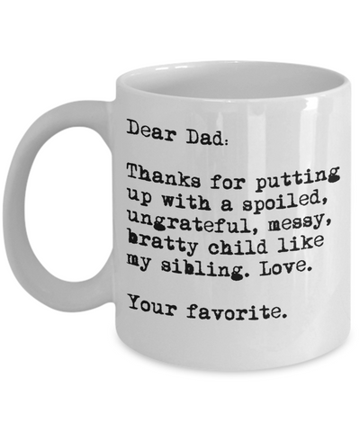 Dear Dad - Put Up With My Sibling Mug