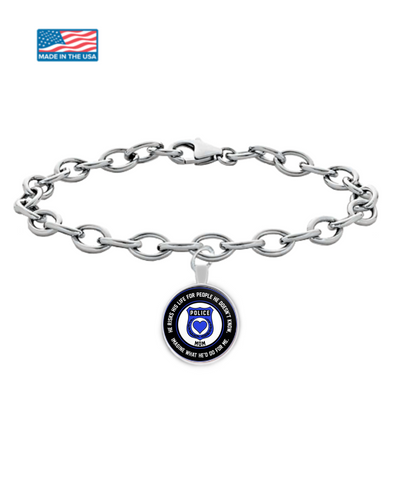 Law Enforcement - Mom - He Risks His Life For People He Doesn't Know, Imagine What He'd Do For Me. - Bracelet