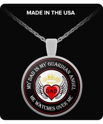 Guardian Angels - My Dad is my Guardian Angel, he watches over me - Round Necklace