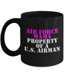 Military - Air Force Mama - Property of a U.S. Airman - Mug