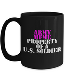 Military - Army Meme - Property of a U.S. Soldier - Mug