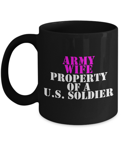 Military - Army Wife - Property of a U.S. Soldier - Mug