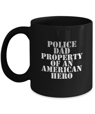 Law Enforcement - Dad - Property of an American Hero - Mug