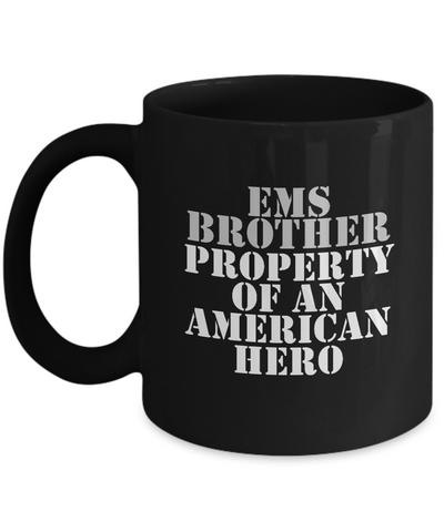 EMS - Brother - Property of an American Hero - Mug