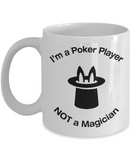 Poker Player - Not A Magician - Mug