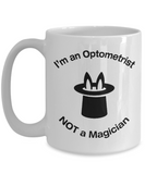 Optometrist - Not A Magician - Mug