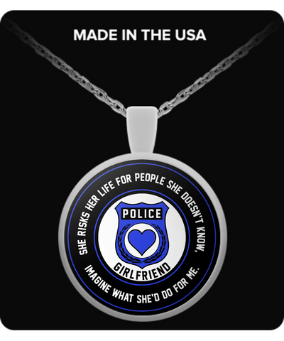 Law Enforcement - Girlfriend - She Risks Her Life For People She Doesn't Know, Imagine What She'd Do For Me. - Necklace