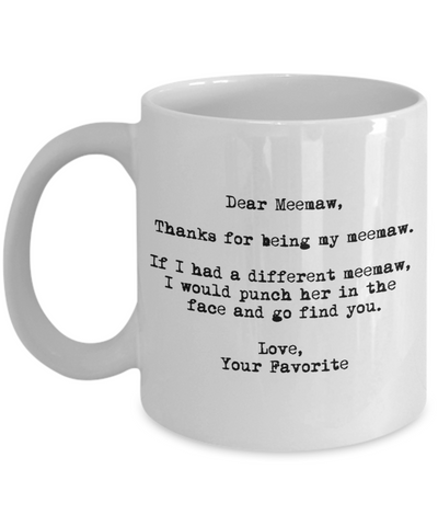 Dear Meemaw Punched in the Face Mug