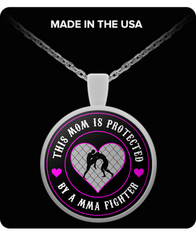 MMA - This Mom Is Protected By A MMA Fighter - Necklace