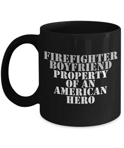 Firefighter - Boyfriend - Property of an American Hero - Mug
