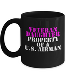 Military - Veteran Daughter - Property of a U.S. Airman - Mug