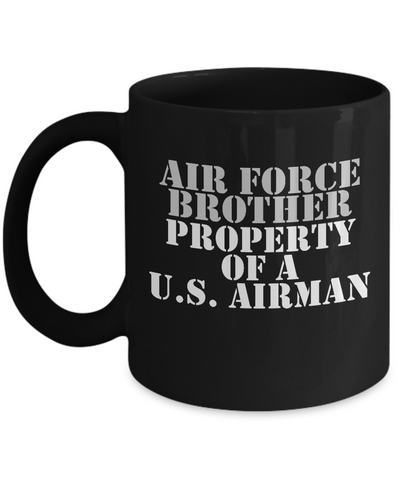 Military - Air Force Brother - Property of a U.S. Airman - Mug