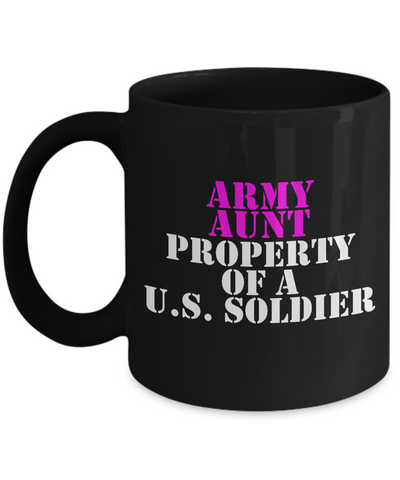 Military - Army Aunt - Property of a U.S. Soldier - Mug