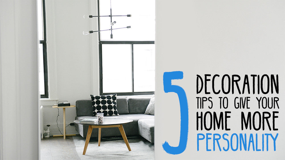 5 Decor Tips to Give Your Rooms More Personality