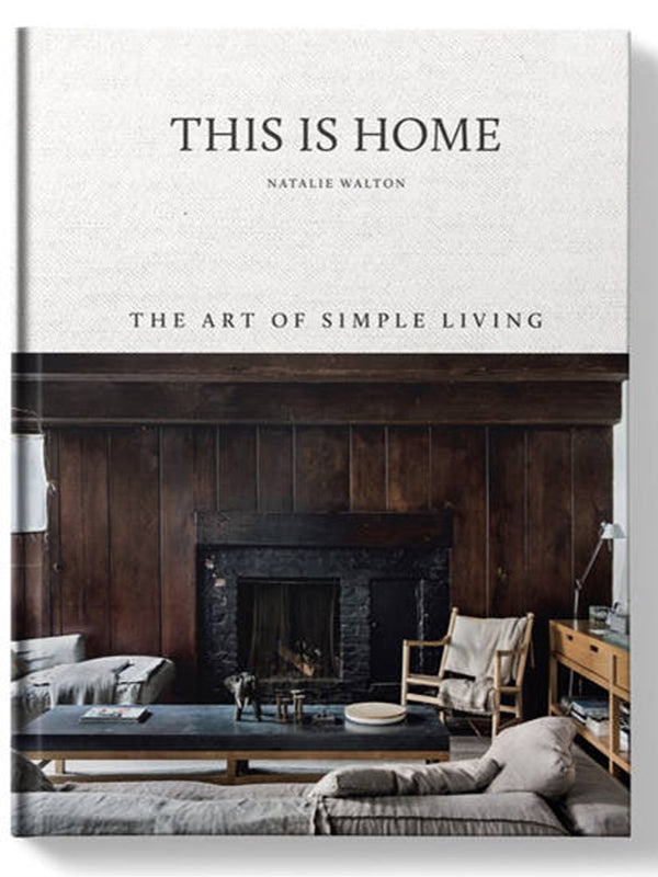 This Is Home - The Art of Simple Living
