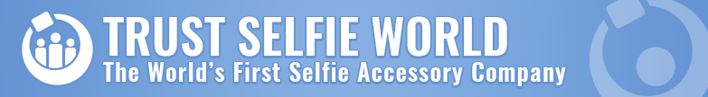 Trust Selfie World - the world's first dedicated selfie accessory company