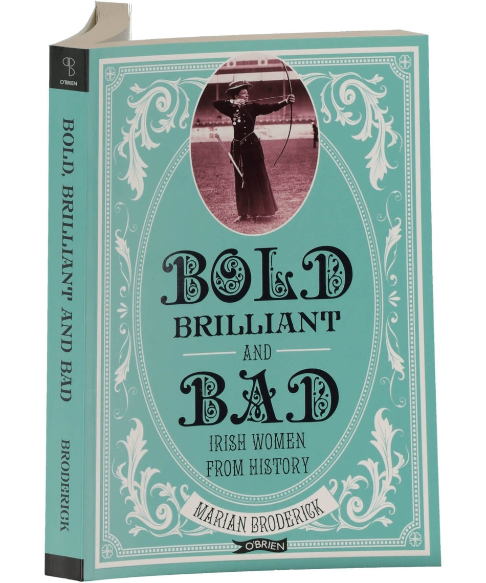 Bold Brilliant and Bad - [The O'Brien Press] - Books & Stationery - Irish Gifts