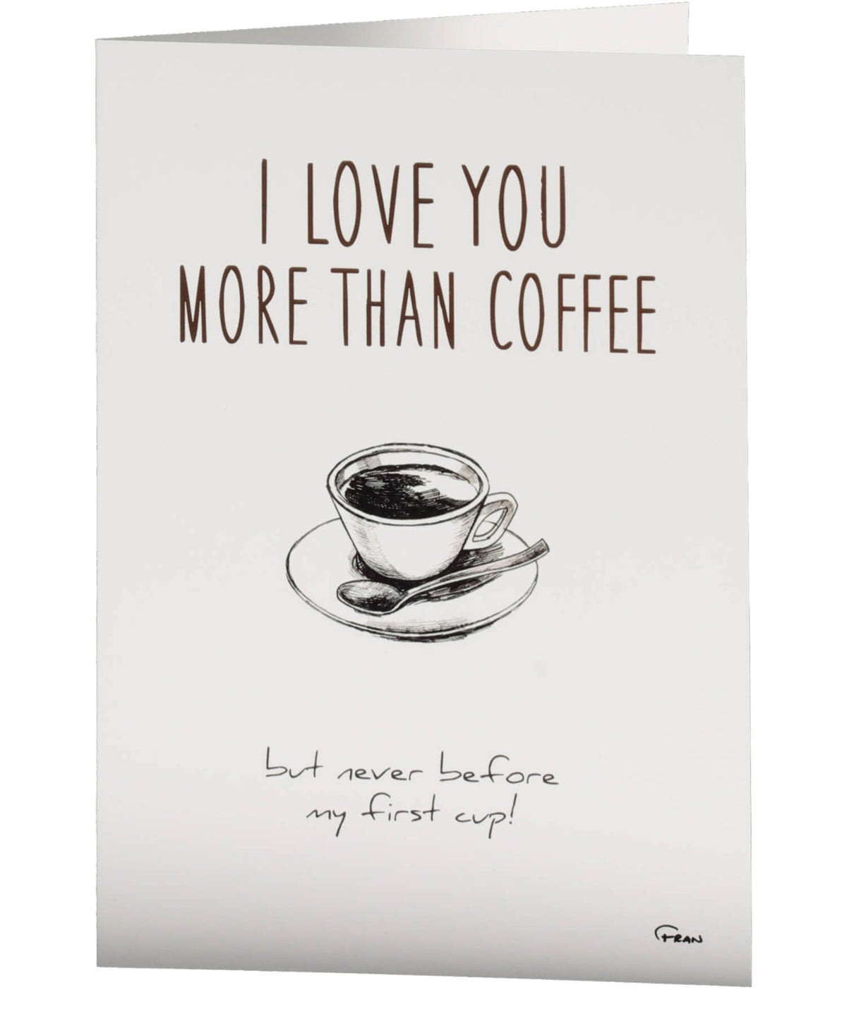Greeting Card - Love You More Than Coffee Fab Cow Cards