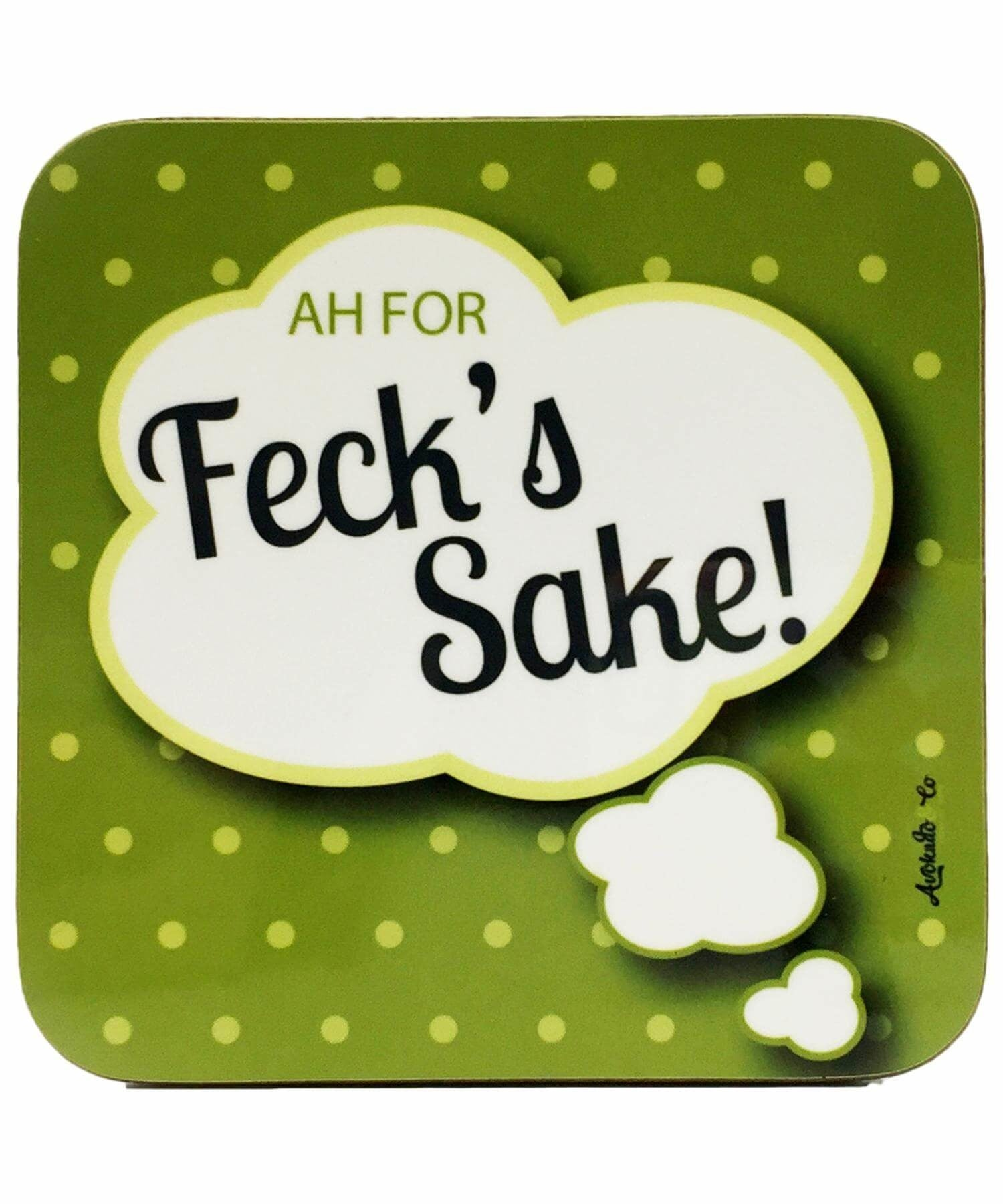Irish Saying Coaster - Ah For Feck Sake Avokado & Co Souvenir