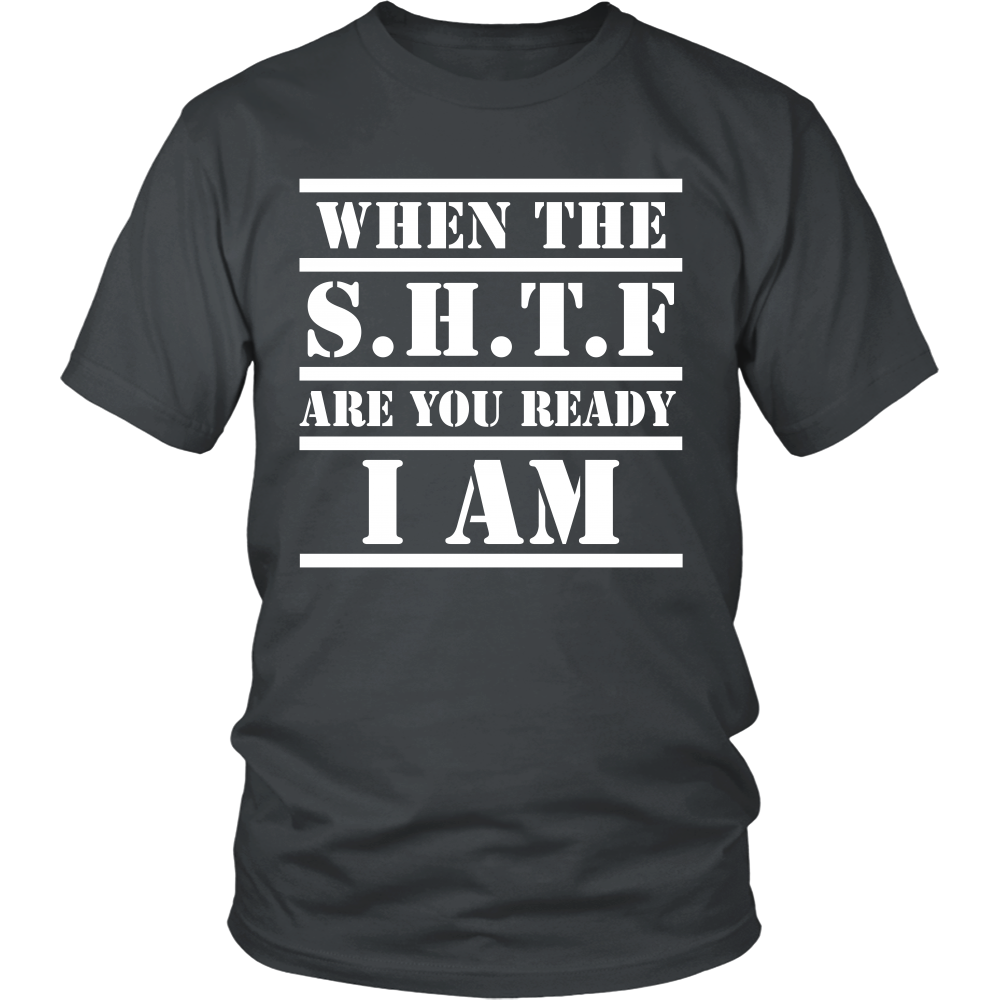 When The S.H.T.F Shirt