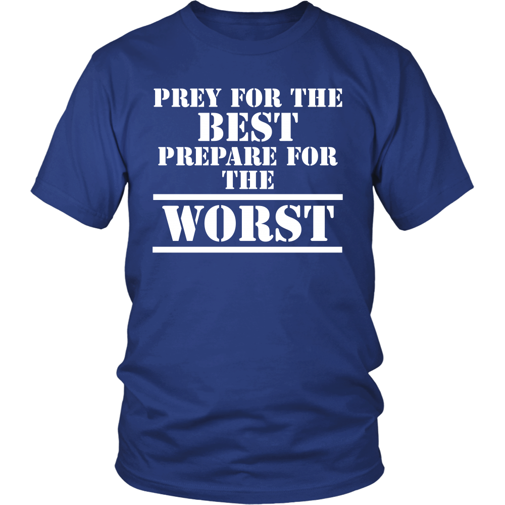 Prey For The Best Prepare For The Worst Shirt