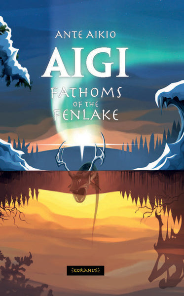 Aigi I. Fathoms of the Fenlake.
