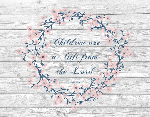 Psalm 127:3 Children Are A Gift From The Lord Wall Art Print. Home Decor Wall Art 8 x 10 Print
