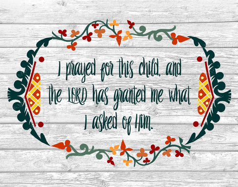 1 Samuel 1:27. I prayed for this child Wall Art Print 8 x 10 Print