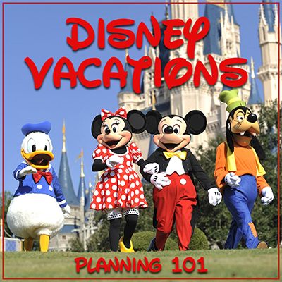 Disney Vacations Planning 101