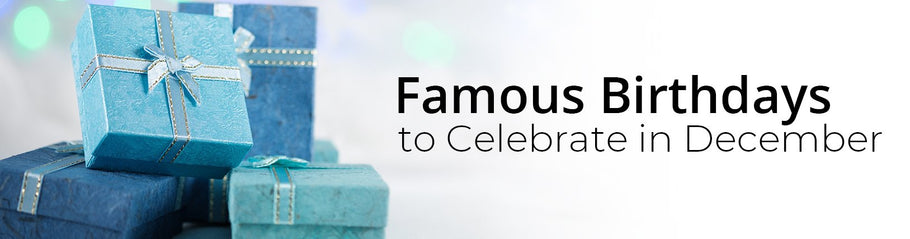 Famous People Birthdays Celebrate in December
