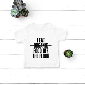 I Eat Food Off the Floor Funny Kids Shirt