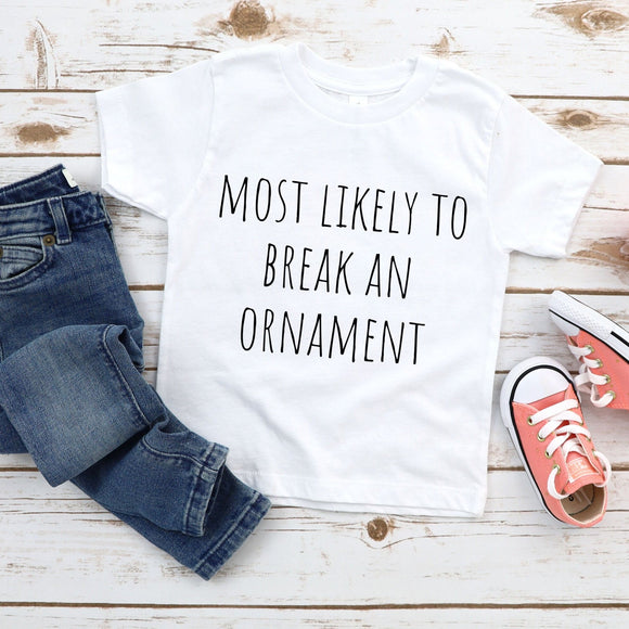 Most Likely To Break An Ornament Youth Shirt