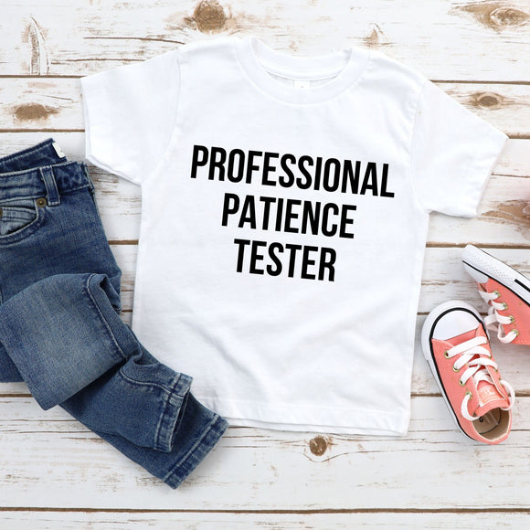 Professional Patience Tester Funny Toddler Shirt