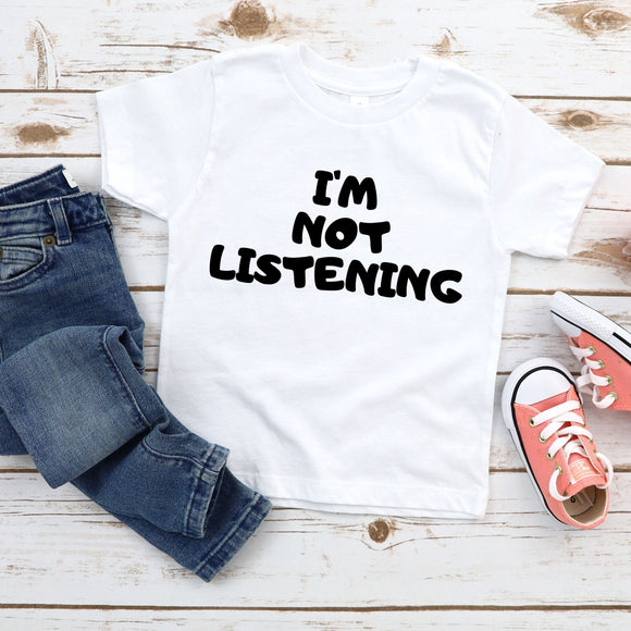I'm Not Listening Funny Kids Shirt