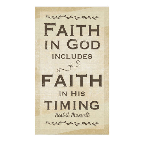 Faith in God includes faith in His timing Canvas Art, 16x24