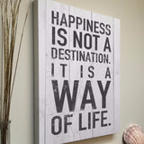 Happiness is not a destination it is a way of life Canvas Art 16x20