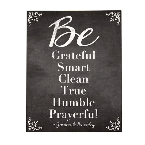 Be Grateful Be Smart Be Clean Be True Be Humble Be Prayerful, 16x20