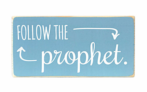 Follow The Prophet Mini Wood Block, 6x3