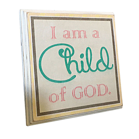 I am a Child of God Wood Plaque, Kids Room Wooden Sign, 8x8
