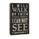 I will walk by faith even when I can not see Box Sign, Decorative Accent LDS Word Art