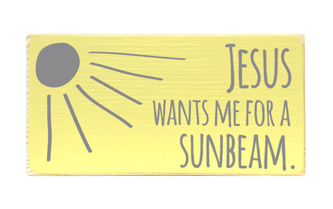 Jesus Wants Me For a Sunbeam Mini Block, 6x3