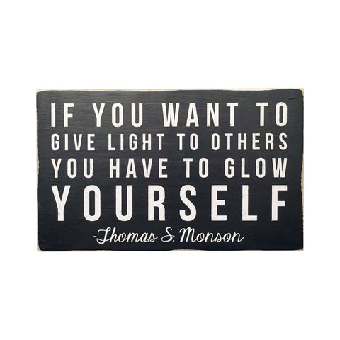 If You Want to Give Light to Others You Have to Glow Yourself Wall Art, 15x7