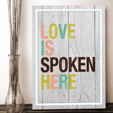 Love is Spoken Here Print on Wood, 11x16