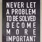 Never let a problem to be solved become more important Wall Art, 12x24
