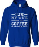 I Love My Wife More Than Coffee