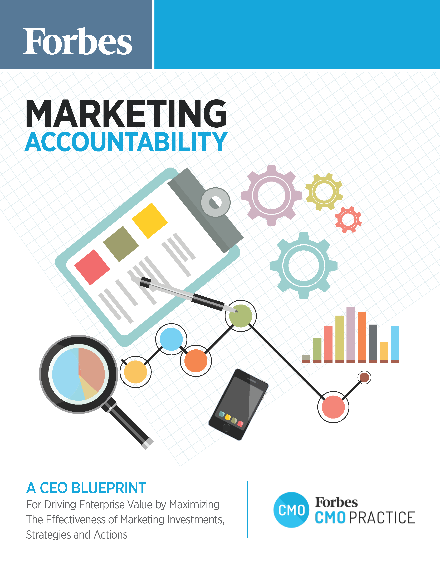 Marketing Accountability: A CEO Blueprint for Driving Enterprise Value by Maximizing the Effectiveness of Marketing Investments, Strategies and Actions