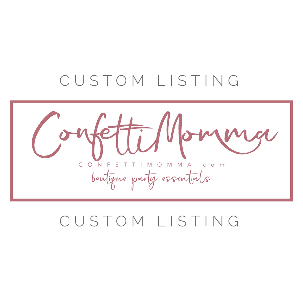 Custom listing for Christy. Need by July 10. Party Decor.
