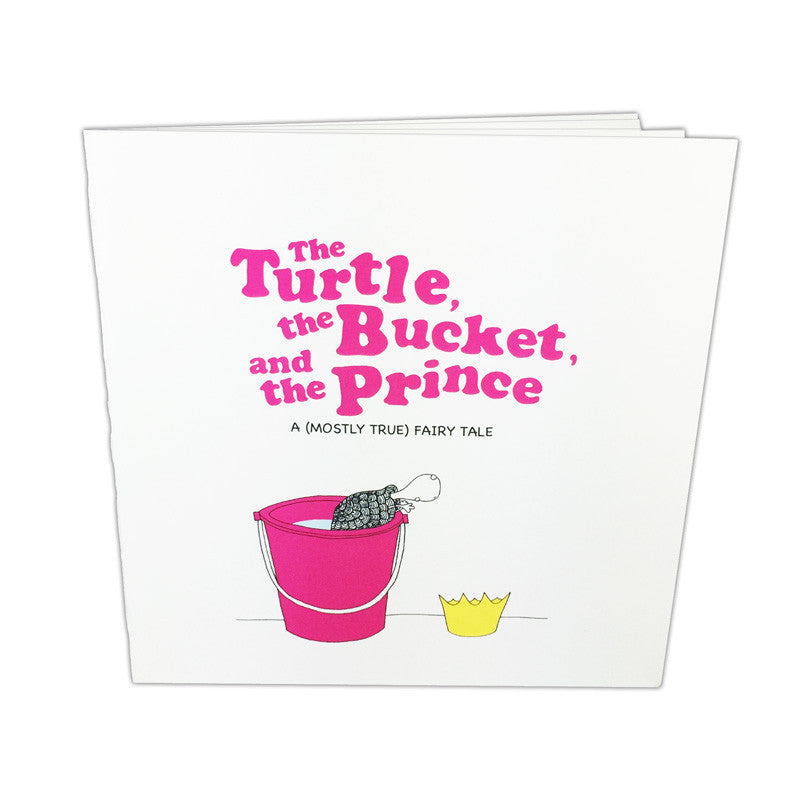 The Turtle, The Bucket, & The Prince (A Fairy Tale)